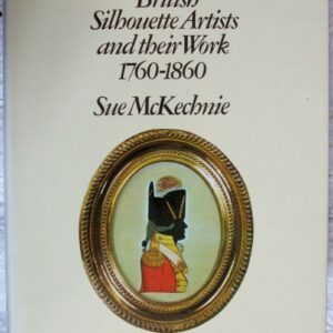 British Silhouette Artists And Their Work 1760 1860