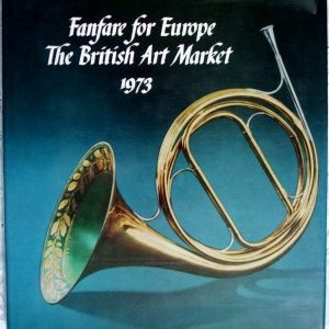 Fanfare For Europe The British Art Market 1973