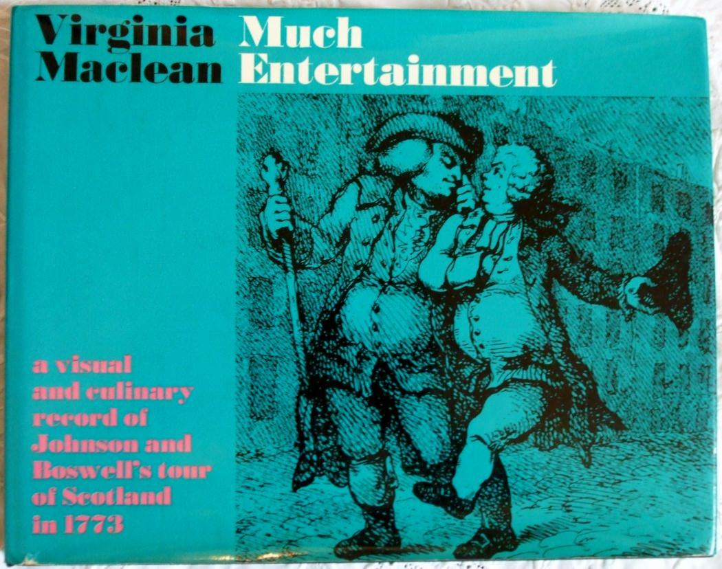 8f561295 Much Entertainment ~ A Visual and Culinary Record of Johnson and Boswell's  Tour of Scotland in 1773 ~ Virginia Maclean