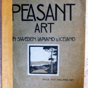 Peasant Art in Sweden Lapland and Iceland