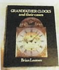 Grandfather Clocks and Their Cases