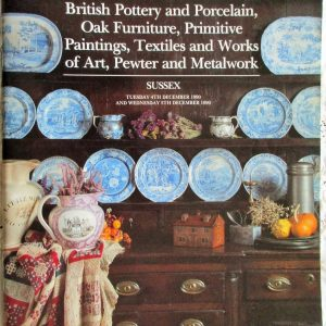 S British Pottery and Porcelain, Oak Furniture, Primitive Paintings, Textiles and Works of Art, Pewter and Metalwork S 04. 05. 12. 1990